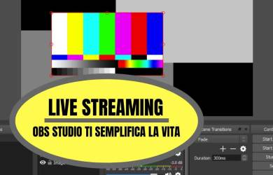 LIVE-STREAMING-OBS-STUDIO-TI-SEMPLIFICA-LA-VITA