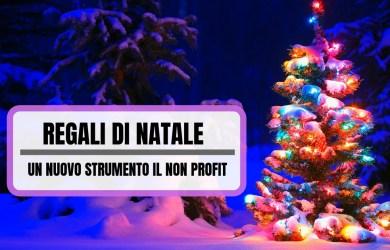 REGALI DI NATALE_ IL NUOVO STRUMENTO DI ITALIA NON PROFIT