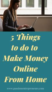 5 THINGS TO DO TO MAKE MONEY ONLINE FROM HOME