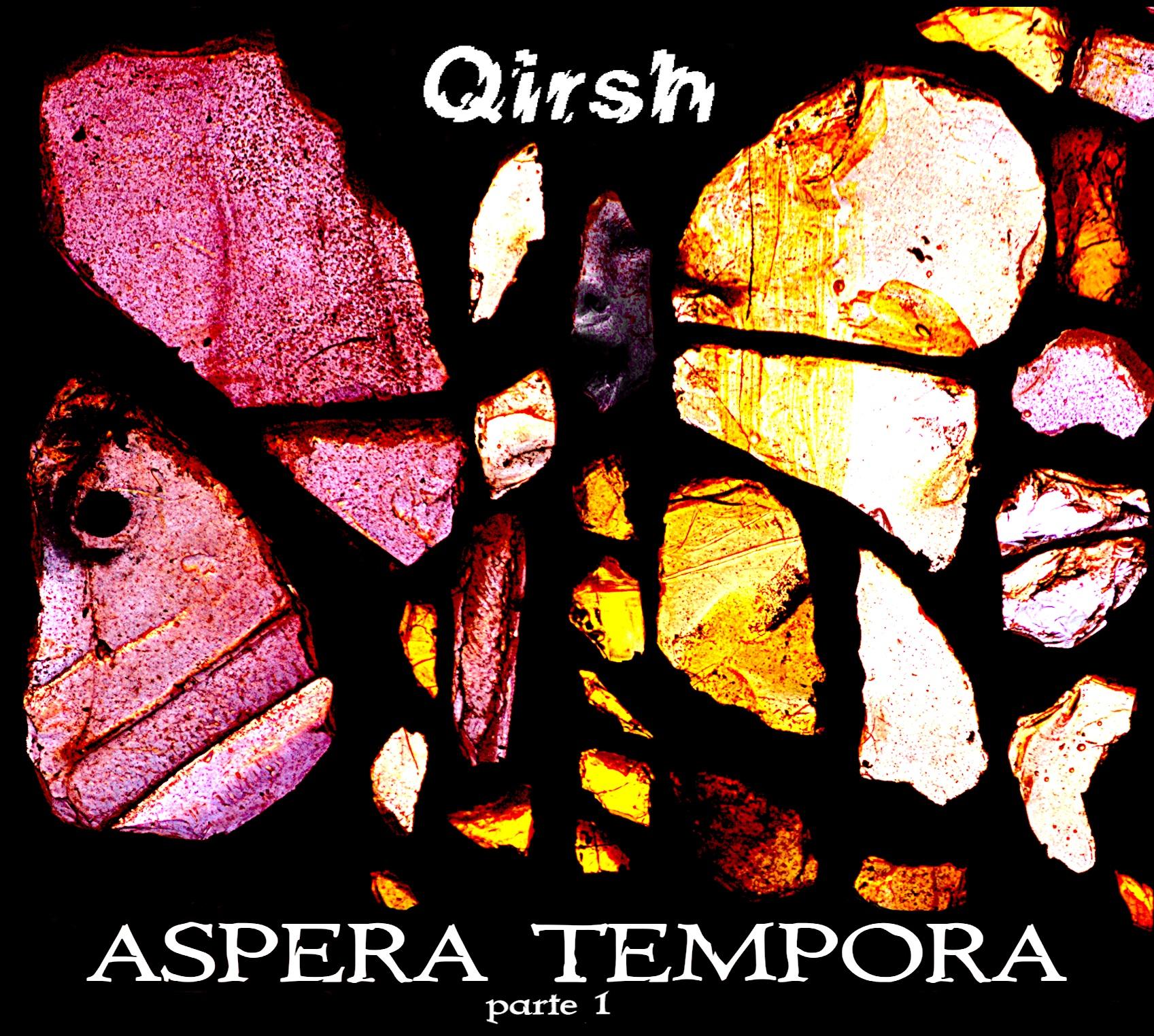 QIRSH -ASPERA TEMPORA parte 1il nuovo album