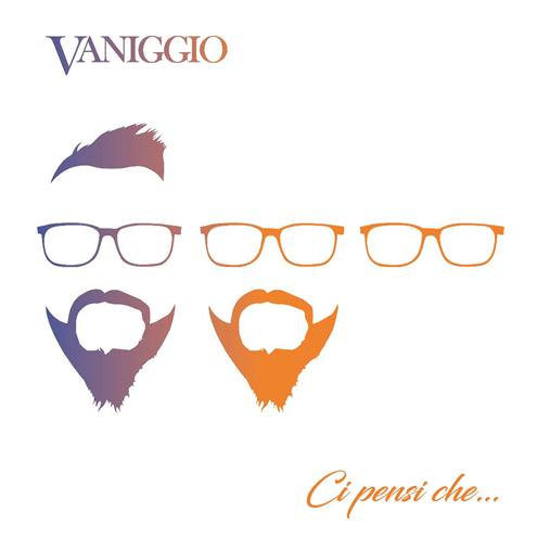 """Vaniggio presenta il nuovo singolo """"Ci pensi che"""""""