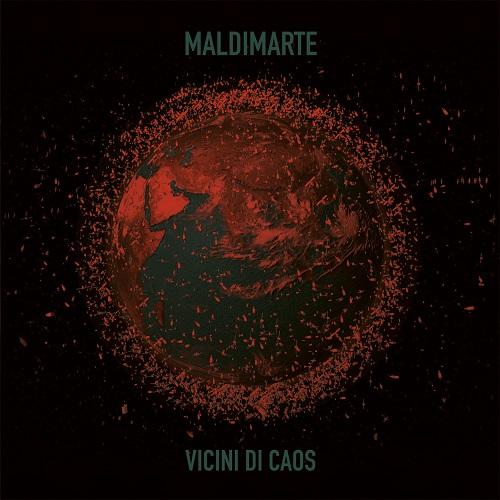 """Maldimarte presenta """"Vicini Di Caos"""" in uscita il 26 marzo 2021"""