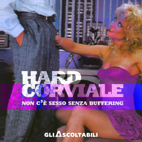 PASSIONE PODCAST: HARDCORVIALE