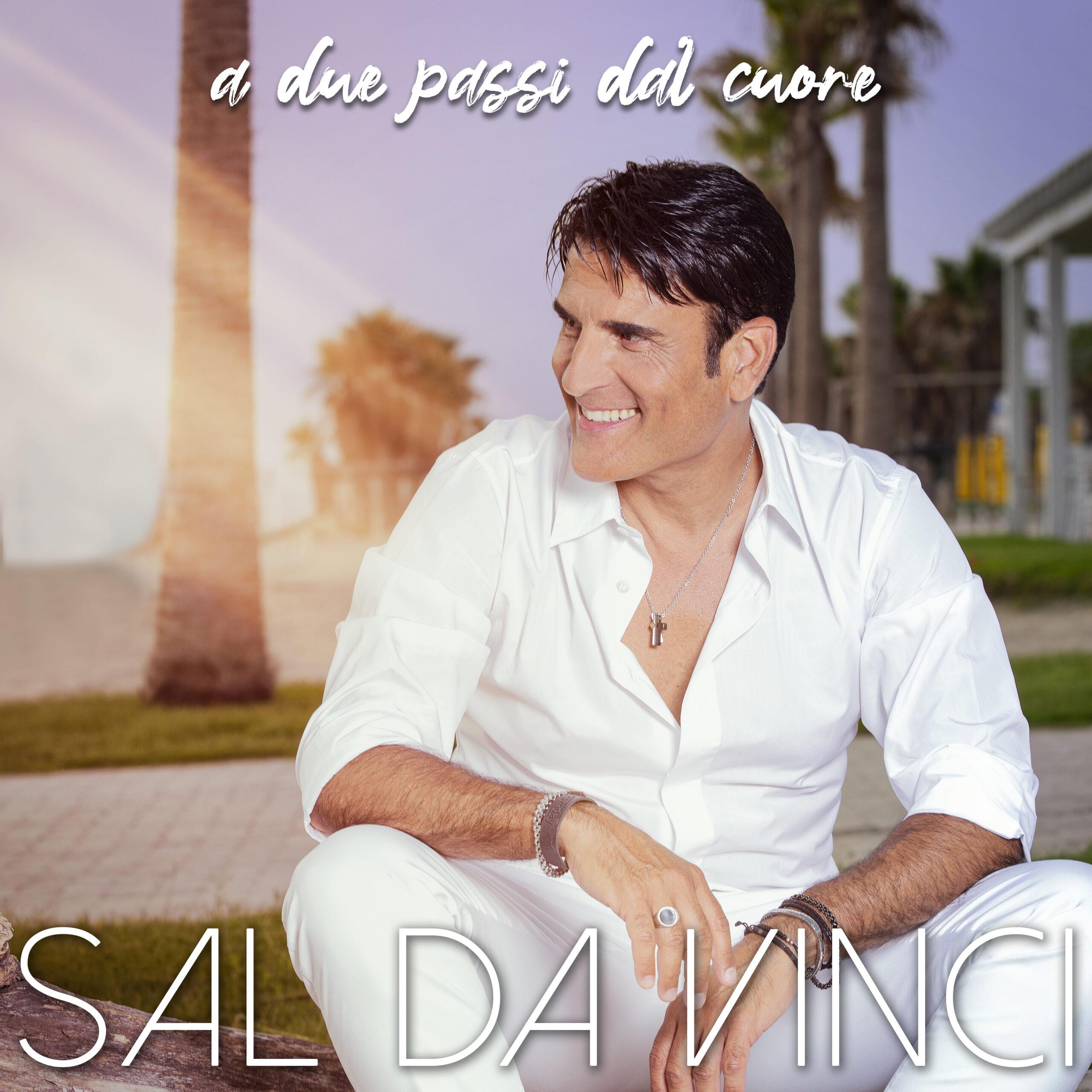 """Sal Da Vinci presenta """"A DUE PASSI DAL CUORE"""""""