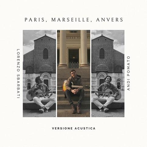Lorenzo Sbarbati presenta una versione acustica del suo singolo Paris, Marseille, Anvers