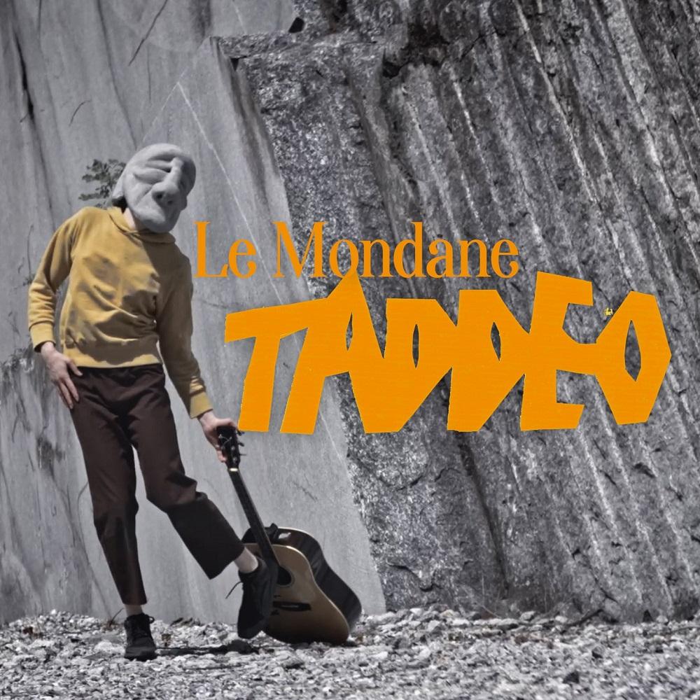 Taddeo, è l'ultimo singolo del gruppo Le Mondane