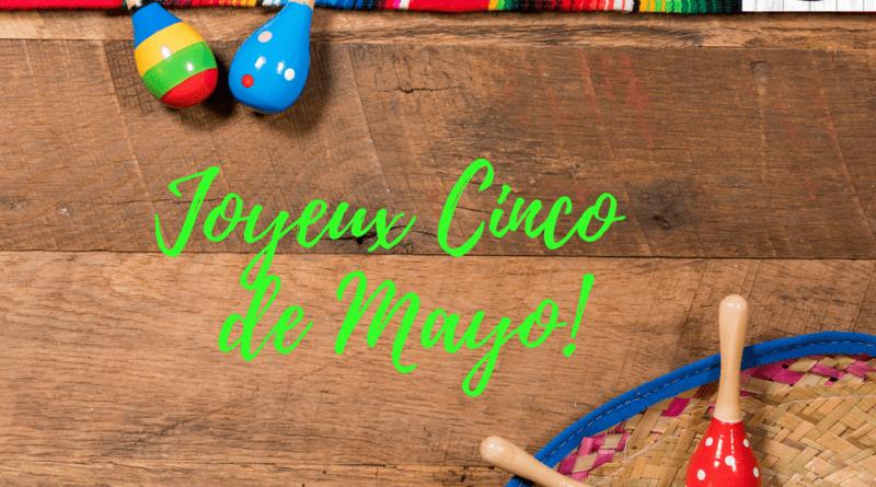 Joyeux Cinco de Mayo!