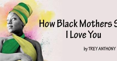How Black Mothers Say I Love You, l'histoire d'une réconciliation familiale