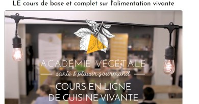 Les cours en ligne de cuisine vivante de l'Académie Végétale