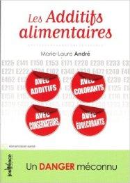Livre Les additifs alimentaires, un danger méconnu, Marie-Laure André, éditions Jouvence