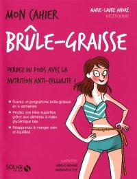 Livre Mon cahier Brûle-graisse, Marie-Laure André, éditions Solar