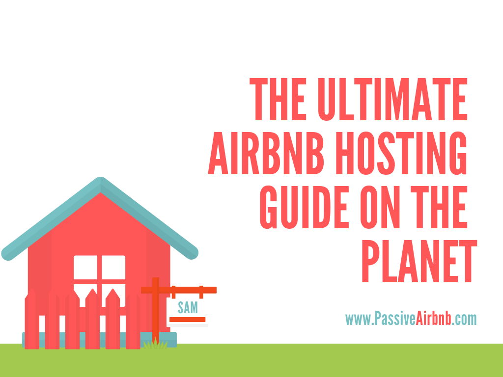 Making Money with Airbnb Hosting: The Most Complete Guide on
