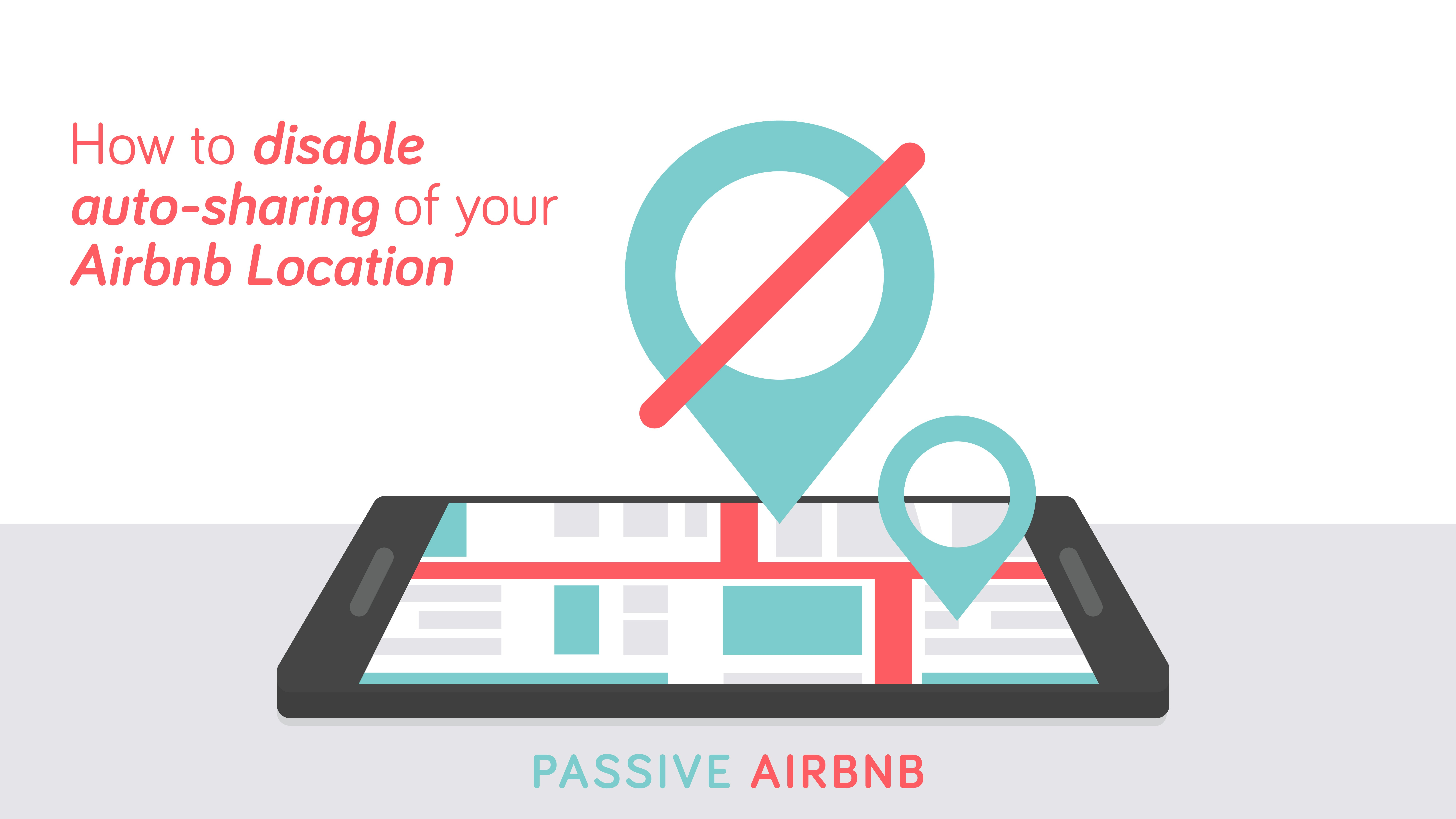 Disable Auto-sharing Airbnb Location
