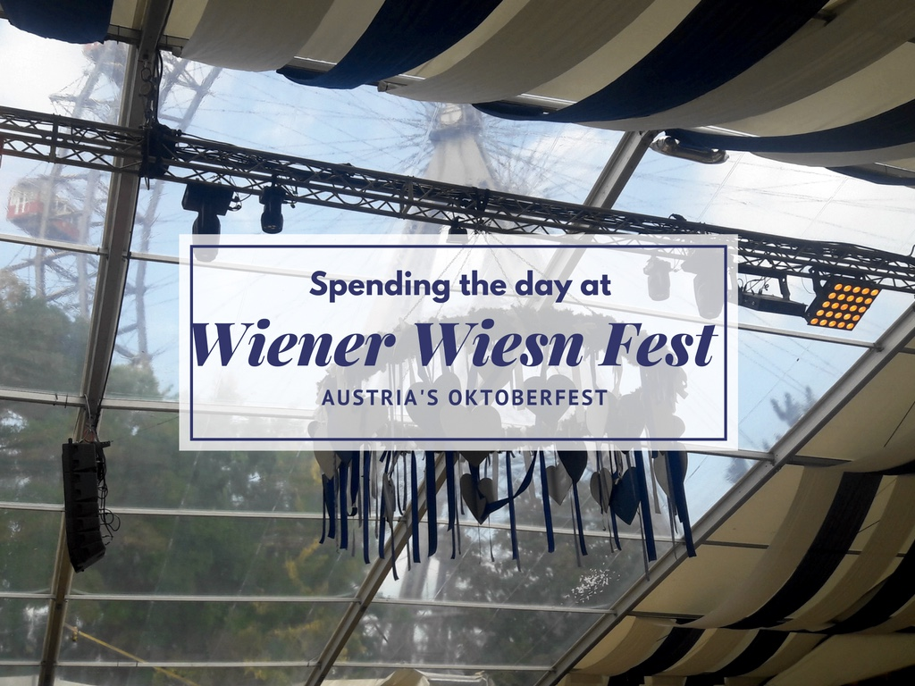 Spending the Day at Wiener Wiesn Fest – Austria's Oktoberfest