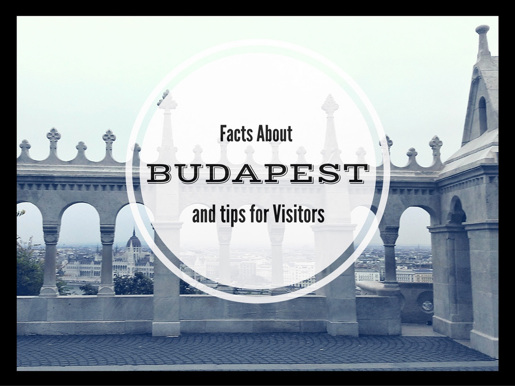 Facts about Budapest and Tips for Visitors