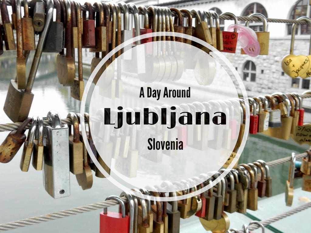 A Day Around Ljubljana, Slovenia