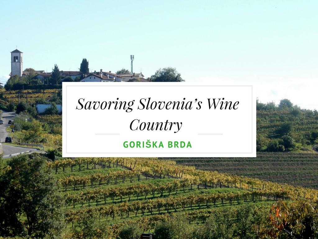 Savoring Slovenia's Wine Country – Goriška Brda