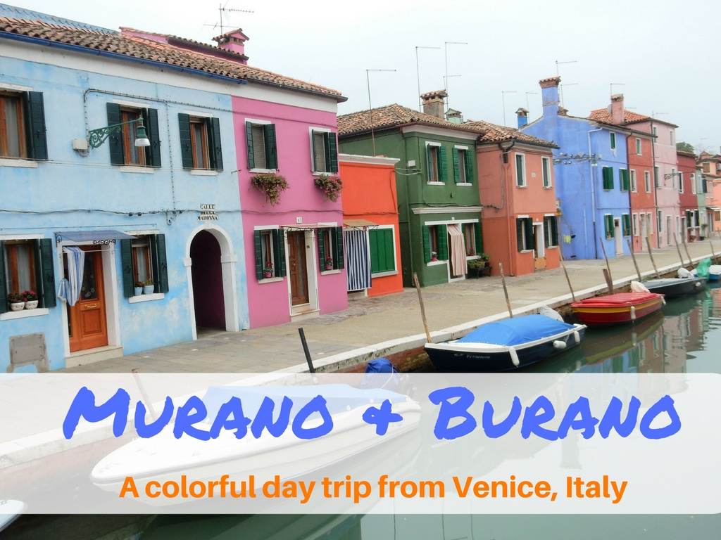 Murano and Burano – A Colorful Day Trip from Venice, Italy