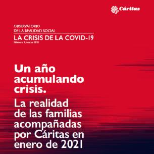 La crisis de la COVID-19. UN AÑO ACUMULANDO CRISIS. La realidad de las familias acompañadas por Cáritas en enero de 2021.