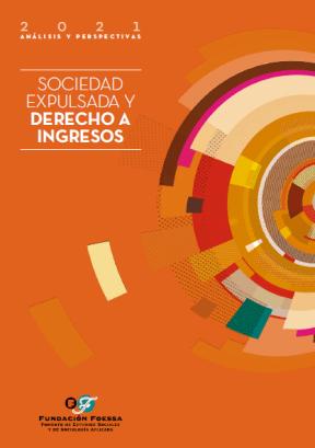 """Informe Cáritas Española - FOESSA. Análisis y Perspectivas 2021: """"Sociedad expulsada y derecho a ingresos""""."""