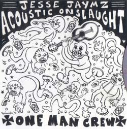 Jesse Jaymz Acoustic Onslaught - One Man Crew 7""