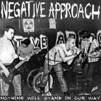 Negative Approach 'Nothing Will Stand In Our Way' 2LP