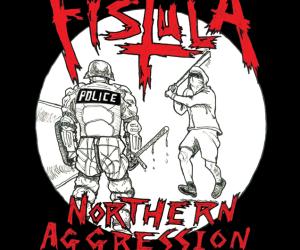 Fistula - Northern Aggression LP