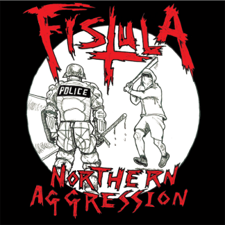 Fistula - Northern Aggression LP