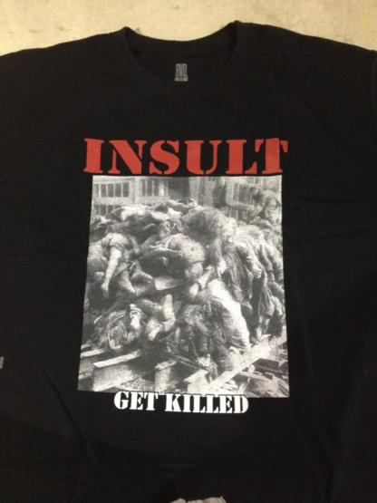 Insult - 'Get Killed' T-Shirt