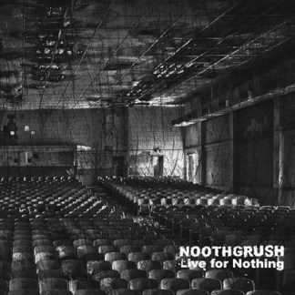 Noothgrush - Live For Nothing VINYL 2LP