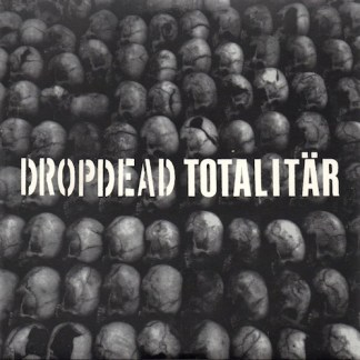 "Dropdead / Totalitar split 7"" EP"