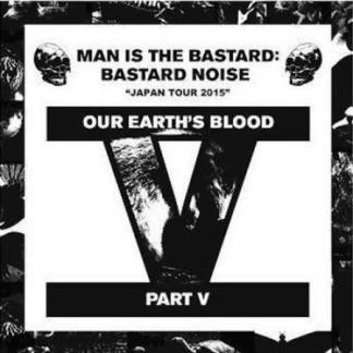 "Bastard Noise – Our Earth's Blood Part V 7"" COLOR VINYL"