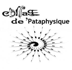 Collage de 'Pataphysique