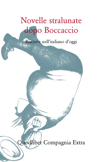 Novelle stralunate dopo Bocaccio, Riscritte nell'italiano d'oggi – Elisabetta Menetti