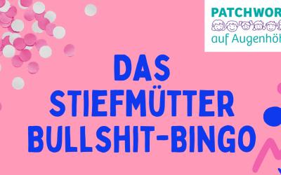 Bullshit-Bingo für Stiefmütter – Einfach drüber lachen!