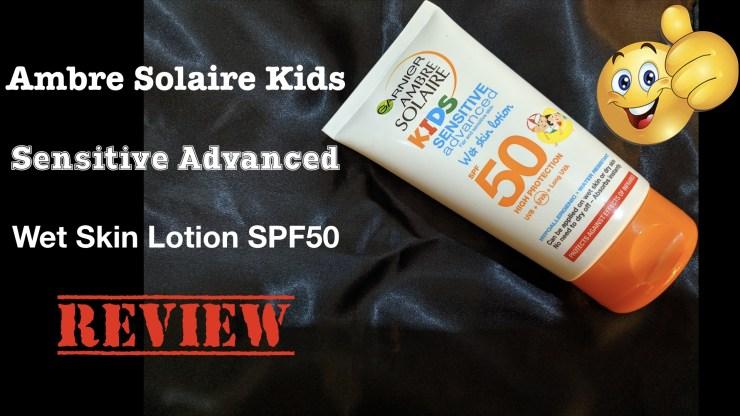 Ambre_Solaire_Kids_Sensitive_Advanced_Wet_Skin_Lotion_SPF50_Review.001
