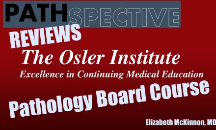 Osler Pathology Review Course: Pathspective Review