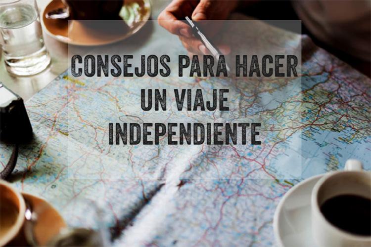 Consejos para hacer un viaje independiente