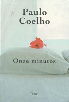onze minutos - DICA DE LIVRO - Onze Minutos, Paulo Coelho