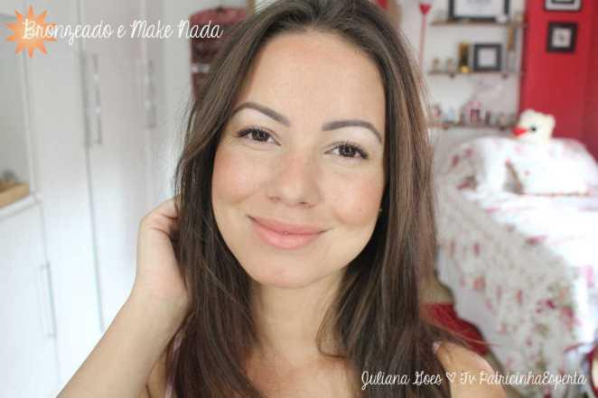 juliana goes bronzeada - Da Cor do Verão: Maquiagem sem parecer Maquiada!