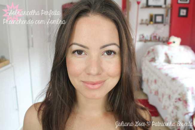 juliana goes sobrancelha - Sobrancelha Perfeita: Como Corrigir e Preencher com Sombra