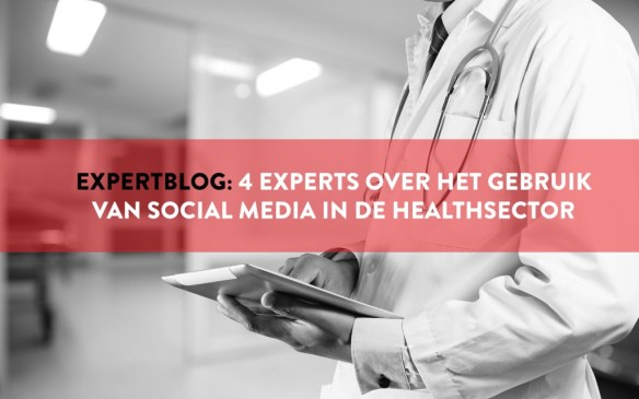 4 experts over het gebruik van social media in de healthsector