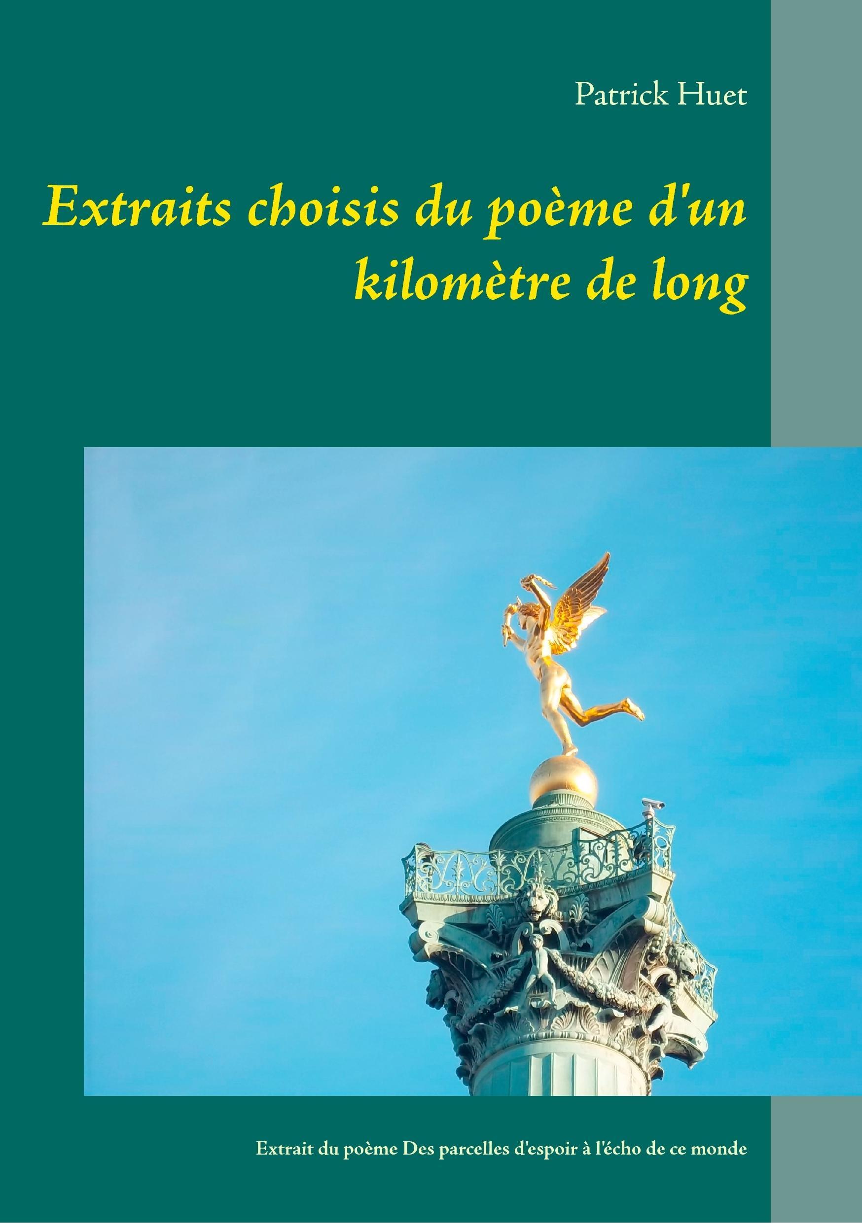 Extraits choisis du poème d'un kilomètre de long, de Patrick Huet