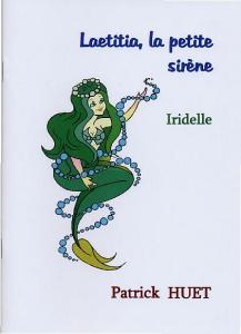 Laetitia la petite sirène et Iridelle, conte pour enfants de Patrick Huet
