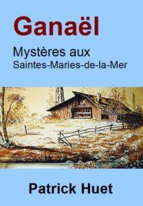 Livre Ganaël-lMystères aux Saintes Maries de la Mer.