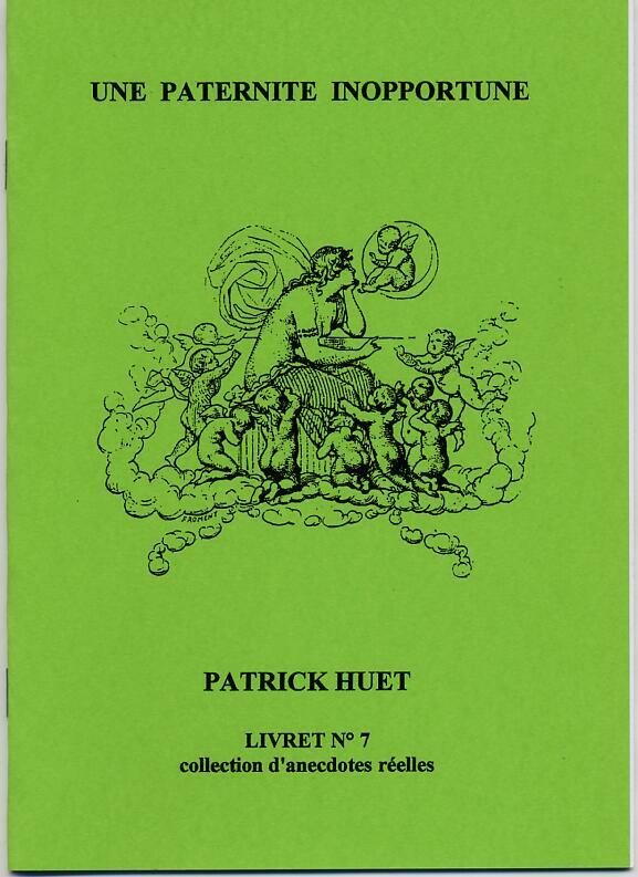Une paternité inopportune une histoire de Patrick Huet.