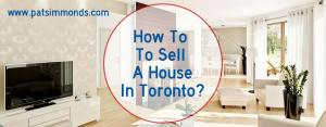 How To Sell A House In Toronto