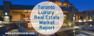 Toronto Luxury Real Estate Market Report