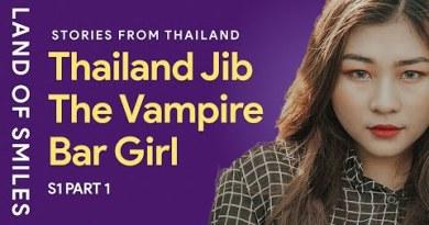 Thailand Story – Jib The Thai Vampire Bar Girl Part 1