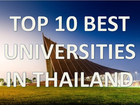 High 10 Ultimate Universities In Thailand/High 10 Mejores Universidades De Tailandia